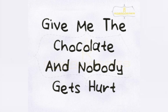 Give Me the Chocolate and Nobody Gets Hurt Dessert & Sweets Embroidery Design By RoyalEmbroideries