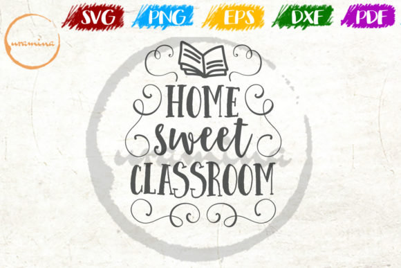 Download Free Home Sweet Classroom Graphic By Uramina Creative Fabrica for Cricut Explore, Silhouette and other cutting machines.