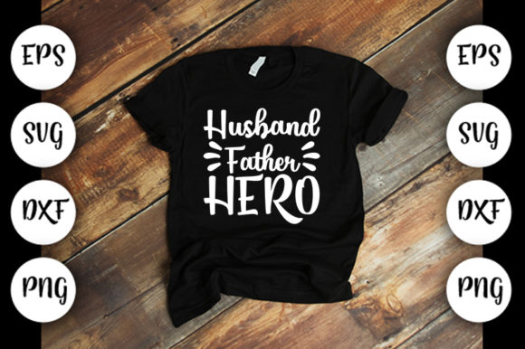 Download Free Husband Father Hero Graphic By Design Store Creative Fabrica for Cricut Explore, Silhouette and other cutting machines.