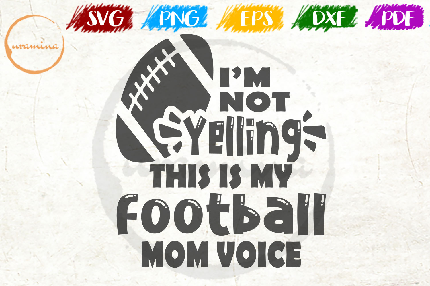 Download Free I M Not Yelling This Is My Football Mom Graphic By Uramina for Cricut Explore, Silhouette and other cutting machines.