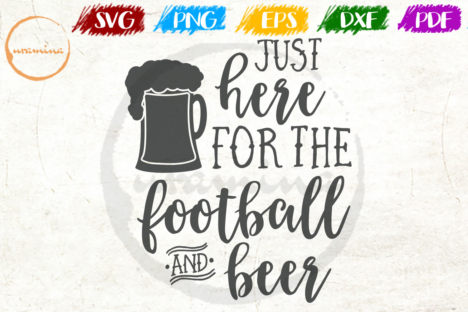 Download Free Just Here For The Football And Beer Graphic By Uramina for Cricut Explore, Silhouette and other cutting machines.
