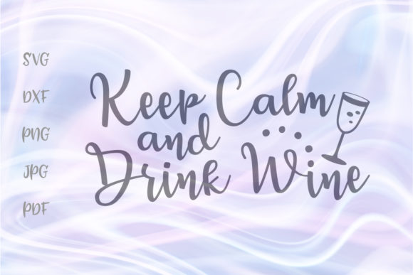 Download Free Keep Calm And Drink Wine Sarcastic Quote Graphic By Digitals By for Cricut Explore, Silhouette and other cutting machines.