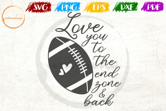 Download Free Love You To The End Zone And Back Graphic By Uramina Creative for Cricut Explore, Silhouette and other cutting machines.