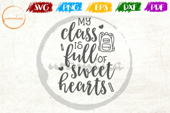 Download Free My Class Is Full Of Sweet Hearts Graphic By Uramina Creative for Cricut Explore, Silhouette and other cutting machines.