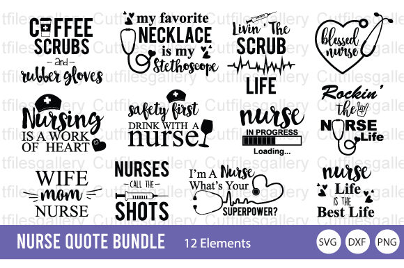 Download Free Nurse Quote Bundle Graphic By Cutfilesgallery Creative Fabrica for Cricut Explore, Silhouette and other cutting machines.