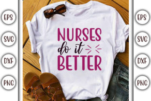Download Free Nurse Design Nurses Do It Better Graphic By Graphicsbooth for Cricut Explore, Silhouette and other cutting machines.