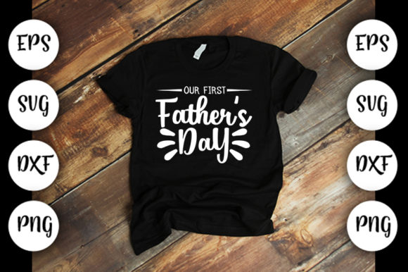 Download Free Our First Fathers Day Graphic By Design Store Creative Fabrica for Cricut Explore, Silhouette and other cutting machines.