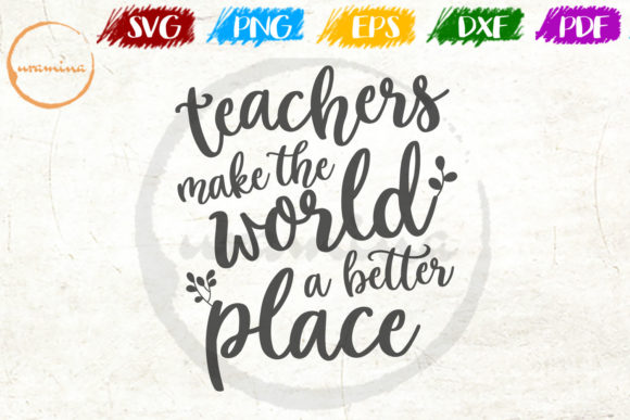 Download Free Teachers Make The World A Better Place Graphic By Uramina for Cricut Explore, Silhouette and other cutting machines.