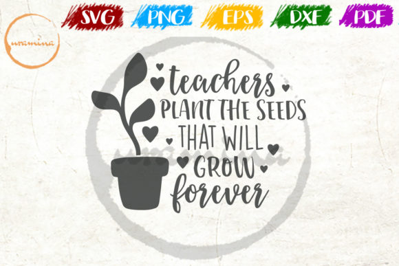 Download Free Teachers Plant The Seeds That Will Grow Graphic By Uramina for Cricut Explore, Silhouette and other cutting machines.