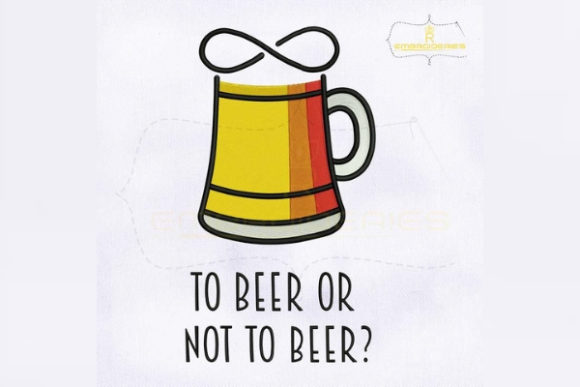 To Beer or Not to Beer Wine & Drinks Embroidery Design By royalembroideries