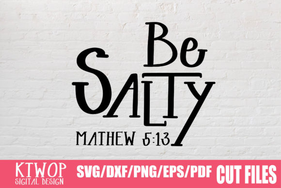 Download Free Be Salty Digital Graphic By Ktwop Creative Fabrica for Cricut Explore, Silhouette and other cutting machines.