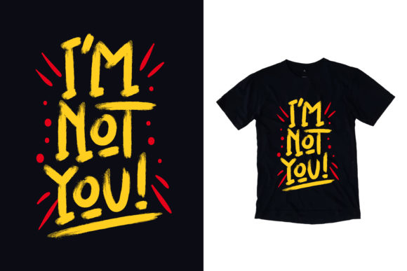Download Free Black T Shirt I Am Not You Quotes Graphic By Yazriltri for Cricut Explore, Silhouette and other cutting machines.
