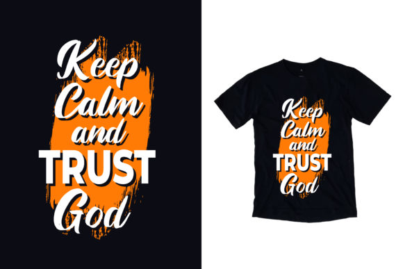 Download Free Black T Shirt Keep Calm Trust God Quotes Graphic By Yazriltri for Cricut Explore, Silhouette and other cutting machines.
