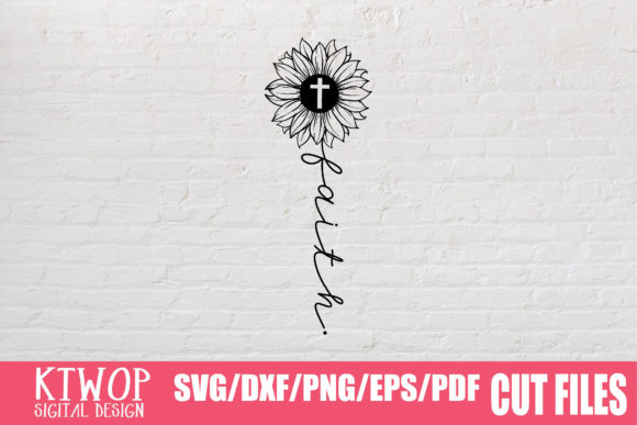 Download Free Faith Sunflower Graphic By Ktwop Creative Fabrica for Cricut Explore, Silhouette and other cutting machines.
