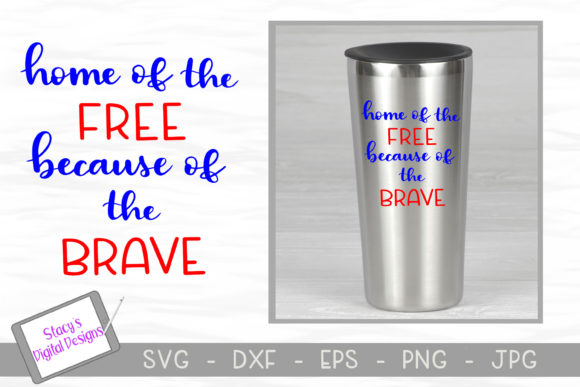 Download Free Home Of The Free Because Of The Brave Graphic By for Cricut Explore, Silhouette and other cutting machines.
