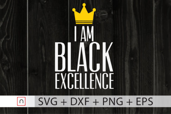 Download Free I Am Black Excellence Black Proud Graphic By Novalia Creative for Cricut Explore, Silhouette and other cutting machines.