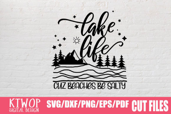 Print on Demand: Lake Life Cuz Beaches Be Salty   Graphic Crafts By KtwoP