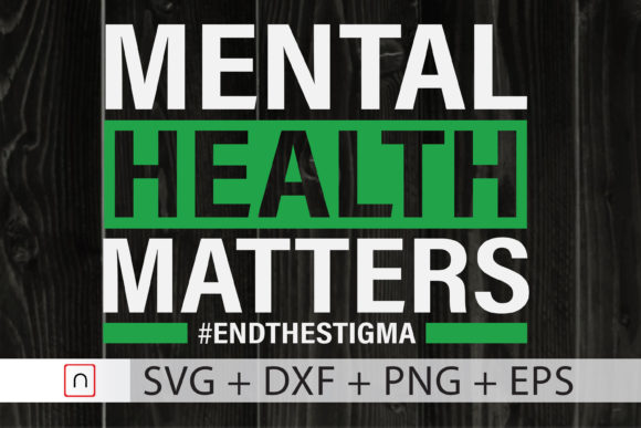 Download Free Mental Health Matters End The Stigma Graphic By Novalia for Cricut Explore, Silhouette and other cutting machines.