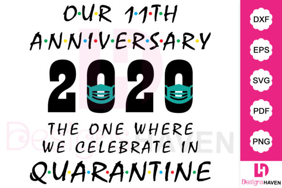 Download Free Our 11th Anniversary 2020 Quarantine Graphic By Designshavenllc for Cricut Explore, Silhouette and other cutting machines.
