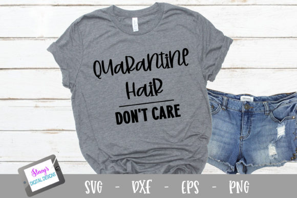 Download Free Quarantine Hair Don Care Graphic By Stacysdigitaldesigns for Cricut Explore, Silhouette and other cutting machines.
