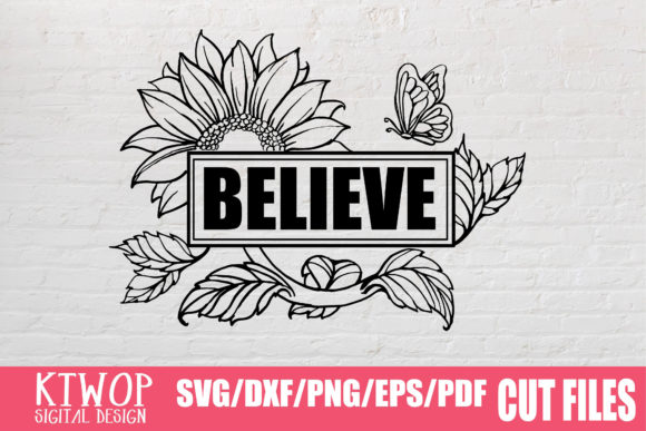Download Free Sunflower Jesus Believe 2020 Graphic By Ktwop Creative Fabrica for Cricut Explore, Silhouette and other cutting machines.