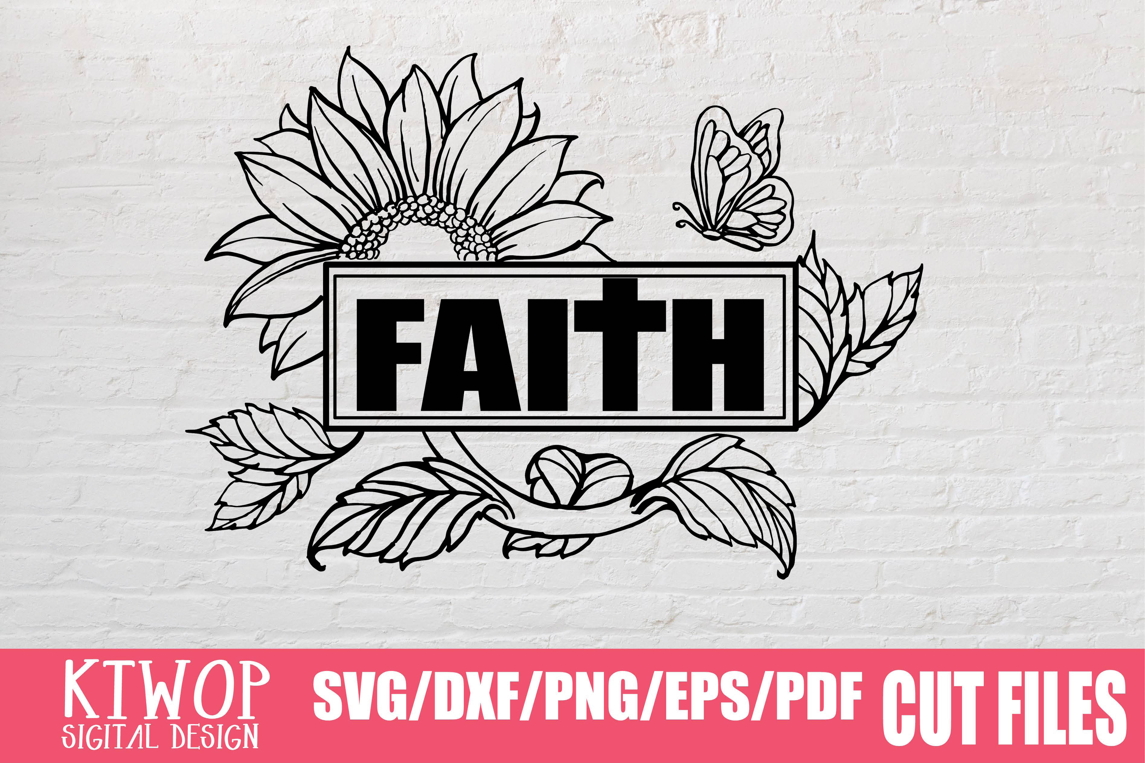 Download Free Sunflower Jesus Faith 2020 Graphic By Ktwop Creative Fabrica for Cricut Explore, Silhouette and other cutting machines.