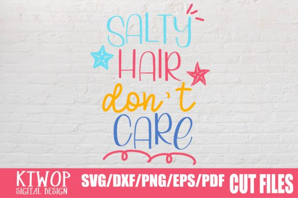 Download Free Salty Hair Dont Care Beach Summer Graphic By Ktwop Creative for Cricut Explore, Silhouette and other cutting machines.