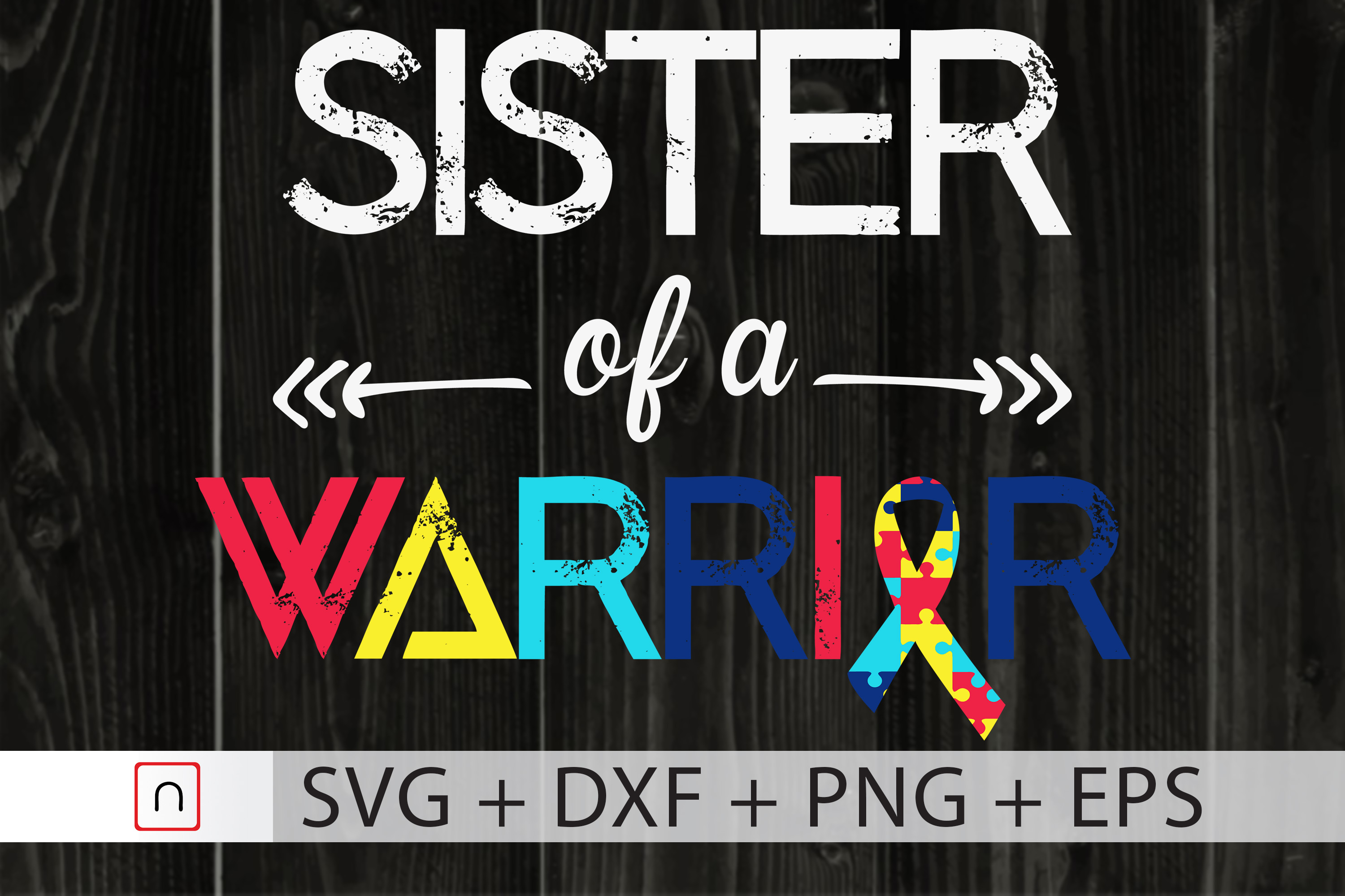 Download Free Sister Of A Warrior Autism Awareness Graphic By Novalia for Cricut Explore, Silhouette and other cutting machines.