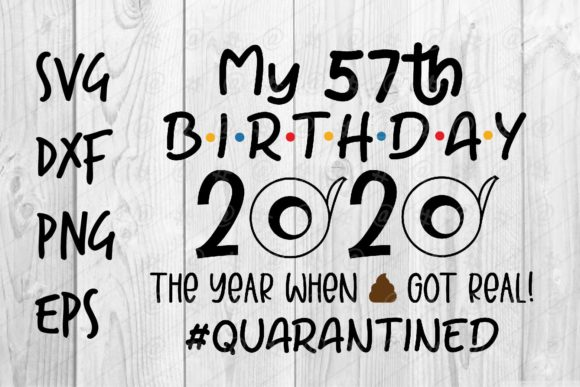 Download Free 57th Birthday 2020 Graphic By Spoonyprint Creative Fabrica for Cricut Explore, Silhouette and other cutting machines.