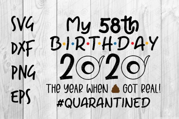 Download Free 58th Birthday 2020 Graphic By Spoonyprint Creative Fabrica for Cricut Explore, Silhouette and other cutting machines.