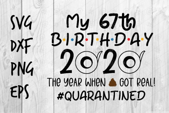 Download Free 67th Birthday 2020 Graphic By Spoonyprint Creative Fabrica for Cricut Explore, Silhouette and other cutting machines.