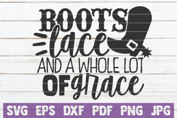 Download Free Boots Lace And A Whole Lot Of Grace Graphic By Mintymarshmallows for Cricut Explore, Silhouette and other cutting machines.
