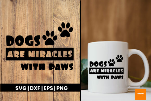 Download Free Dogs Are Miracles Without Paws Graphic By Maumo Designs for Cricut Explore, Silhouette and other cutting machines.