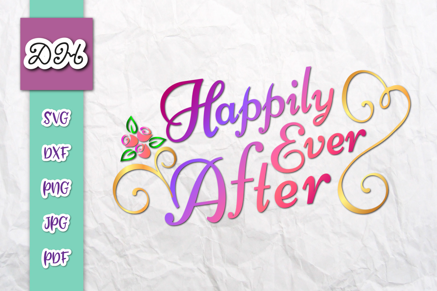 Download Free Happily Ever After Wedding Print Cut Grafico Por Digitals By for Cricut Explore, Silhouette and other cutting machines.