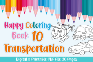 Print on Demand: Happy Coloring Book 10 - Transportation Graphic Coloring Pages & Books Kids By Momentos Crafter 1
