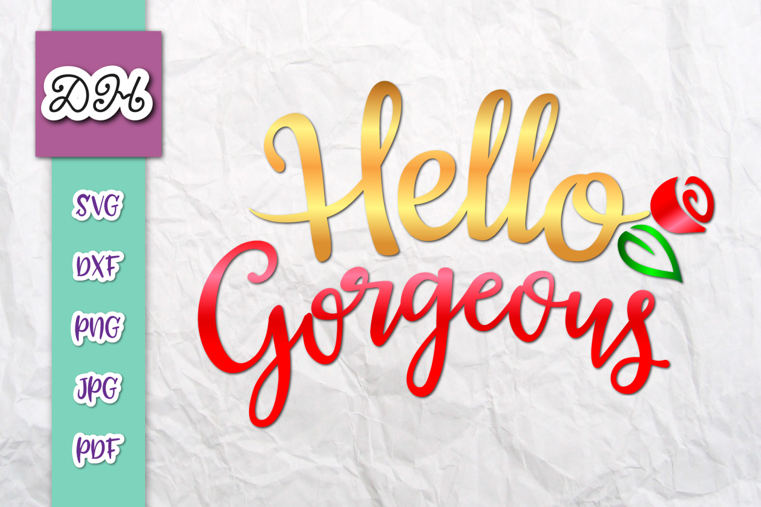 Download Free Hello Gorgeous Inspirational Print Cut Graphic By Digitals By for Cricut Explore, Silhouette and other cutting machines.
