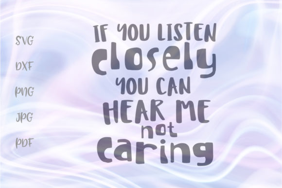 Download Free If You Listen Closely You Can Hear Me Graphic By Digitals By for Cricut Explore, Silhouette and other cutting machines.