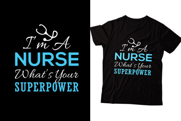 I'm a Nurse What's Your Superpower Graphic Print Templates By Storm Brain