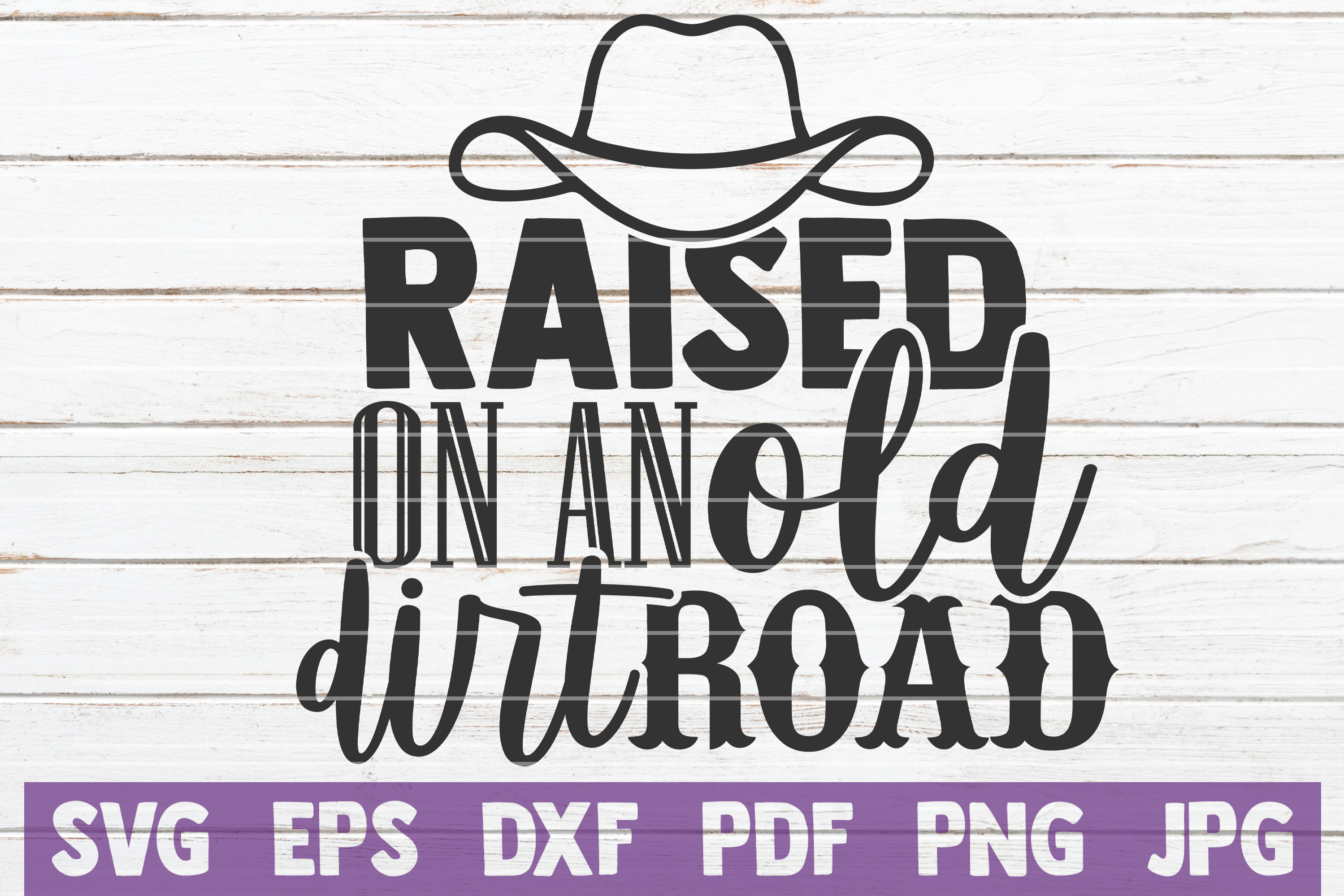 Download Free Raised On An Old Dirt Road Graphic By Mintymarshmallows for Cricut Explore, Silhouette and other cutting machines.