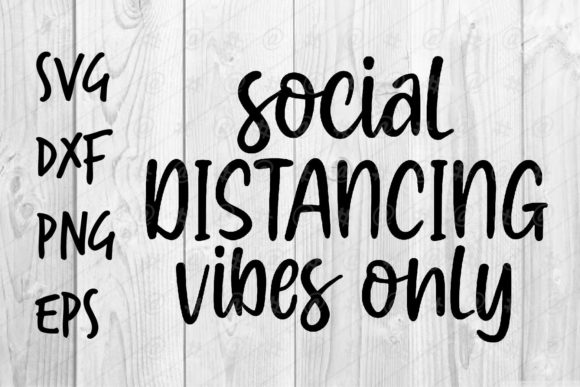 Download Free Social Distancing Vibes Graphic By Spoonyprint Creative Fabrica for Cricut Explore, Silhouette and other cutting machines.