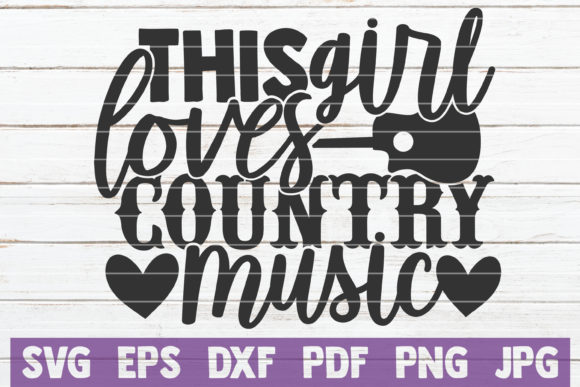 This Girl Loves Country Music Graphic Crafts By MintyMarshmallows