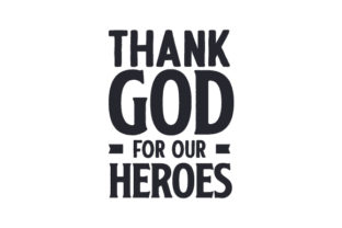 Thank God for Our Heroes Military Craft Cut File By Creative Fabrica Crafts