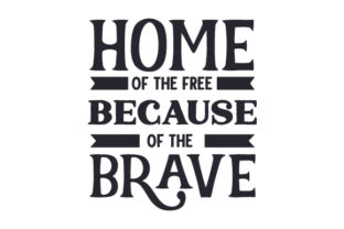 Home of the Free Because of the Brave Military Craft Cut File By Creative Fabrica Crafts