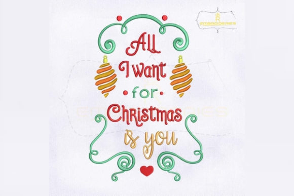 All I Want for Christmas is You Christmas Embroidery Design By RoyalEmbroideries