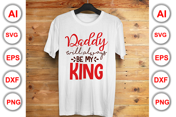 Download Free Daddy Will Always Be My King Graphic By Graphics Cafe Creative for Cricut Explore, Silhouette and other cutting machines.