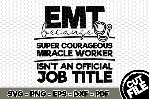 Print on Demand: EMT Because Super Courageous... Graphic Crafts By SVGExpress