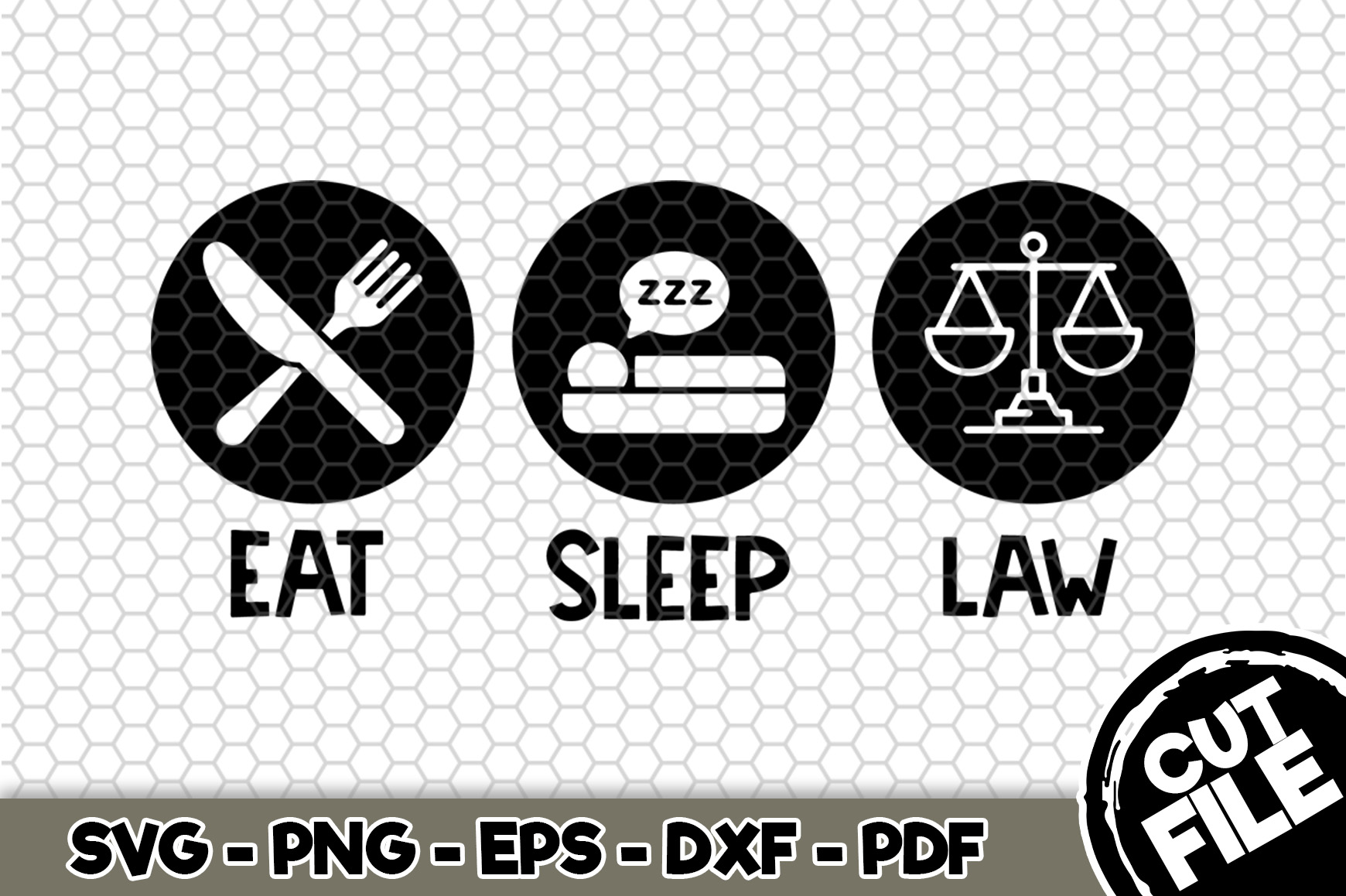 Download Free Eat Sleep Law Graphic By Svgexpress Creative Fabrica for Cricut Explore, Silhouette and other cutting machines.