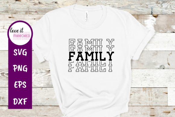 Download Free Family Mirrored Cut File Graphic By Love It Mirrored Creative for Cricut Explore, Silhouette and other cutting machines.