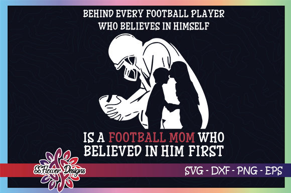 Download Free Football Mom Believe In Yourself Graphic By Ssflower Creative for Cricut Explore, Silhouette and other cutting machines.