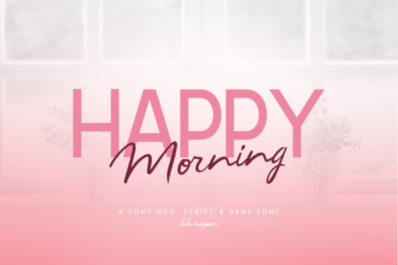Print on Demand: Happy Morning Script & Handwritten Font By Khurasan